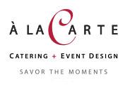 A la Carte, Catering adn Event Design